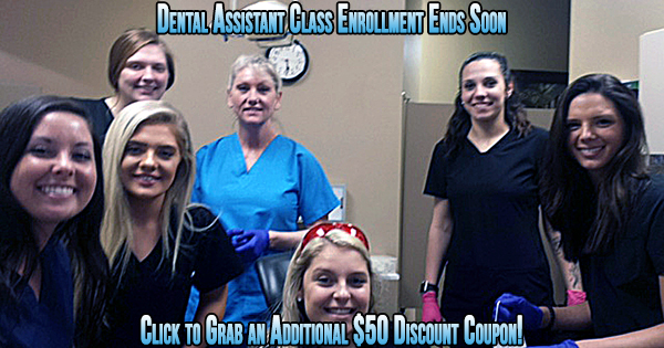 Dental Assistant Class enrollment