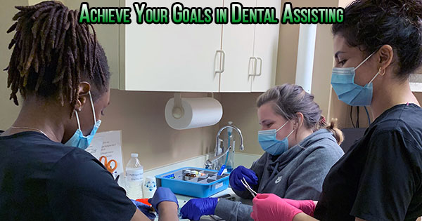 dental assisting goals